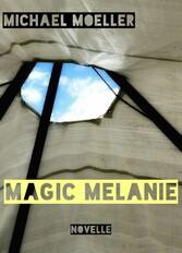 Magic Melanie - Fast ein Märchen