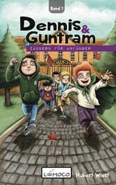 Dennis und Guntram - Zaubern für Anfänger (Band1)