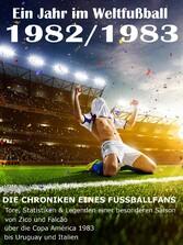 Ein Jahr im Weltfußball 1982 / 1983 - Tore, Sta...