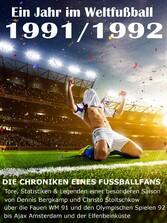 Ein Jahr im Weltfußball 1991 / 1992 - Tore, Sta...