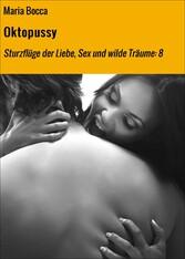 Oktopussy - Sturzflüge der Liebe, Sex und wilde...