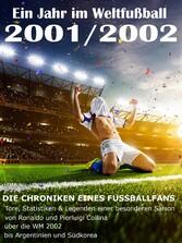 Ein Jahr im Weltfußball 2001 / 2002 - Tore, Sta...