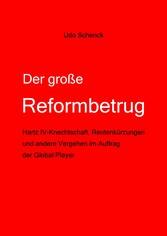 Der große Reformbetrug - Hartz IV-Knechtschaft,...