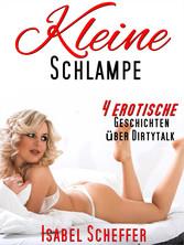 Kleine Schlampe - Vier erotische Kurzgeschichte...