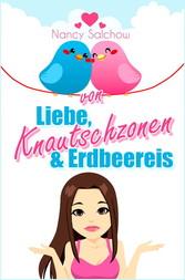 Von Liebe, Knautschzonen und Erdbeereis - Liebe...