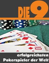 Die neun erfolgreichsten Pokerspieler der Welt ...