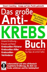 Das große ANTI-KREBS Buch:Lebensmittel und eine...