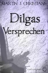 Dilgas Versprechen