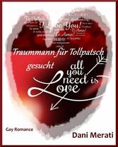 All you need is love - Traummann für Tollpatsch...