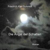 Die Angst der Schatten - Die geheimnisvolle Wel...