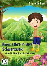 Amos fährt in den Schwarzwald - Geschichten für...