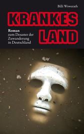 KRANKES LAND - Roman zum Desaster der Zuwanderu...