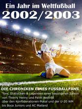 Ein Jahr im Weltfußball 2002 / 2003 - Tore, Sta...
