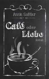 Café oder Liebe - Roman