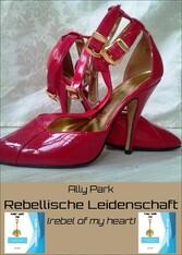 Rebellische Leidenschaft - (rebel of my heart)