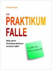 Die Praktikum Falle - Was beim Schülerpraktikum...