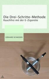Die Drei-Schritte-Methode - Rauchfrei mit der E...