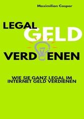 Legal Geld verdienen - Wie Sie ganz legal im In...