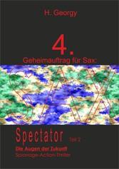 Geheimauftrag für SAX (4): SPECTATOR II - Die A...