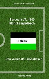 Borussia Mönchengladbach - Das verrückte Fußballbuch