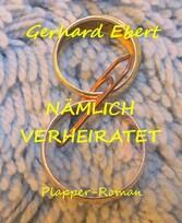 Nämlich verheiratet - Plapper-Roman