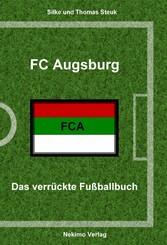 FC Augsburg - Das verrückte Fußballbuch