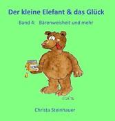 Der kleine Elefant und das Glück - Bärenweishei...