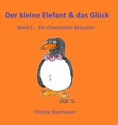 Der kleine Elefant & das Glück - Ein chaotische...