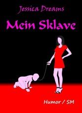 Mein Sklave