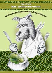 Das Schleckermaul - ONeals kulinarische Abenteuer