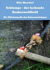 Schlumps - der lachende Zauberwaldheld - Ein Gl...