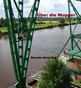Über die Wupper - Kurzgeschichten