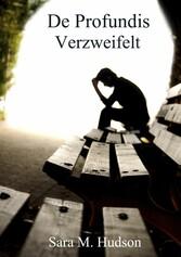 De Profundis - Verzweifelt - Die fünfte Kurzges...