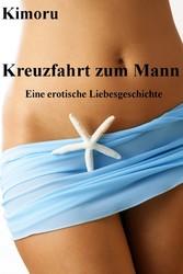 Kreuzfahrt zum Mann - Erotischer Liebesroman