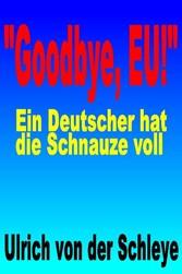Goodbye, EU - Raus aus dem sinkenden Schiff