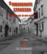Umbenannte Straßen in Berlin - Wie hieß die Str...