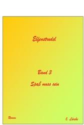 Elfenstrudel Band 3 - SPASS MUSS SEIN