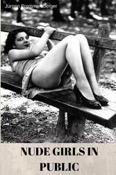 Historische Aktfotografie - Nude Girls in Public