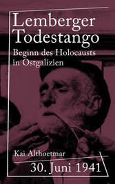 Lemberger Todestango - 30. Juni 1941: Beginn de...