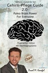 Gehirn-Pflege Guide 2.0 - Paleo Brain Power For...