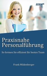 Praxisnahe Personalführung - So formen Sie effi...
