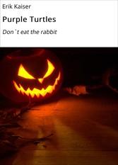 Purple Turtles - Don`t eat the rabbit
