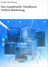 Das topaktuelle Handbuch Artikel-Marketing