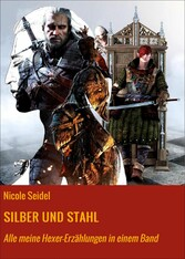 SILBER UND STAHL - Alle meine Hexer-Erzählungen...