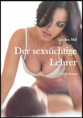 Der sexsüchtige Lehrer