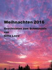 Weihnachten 2016 - Weihnachtsgeschichten zum Sc...