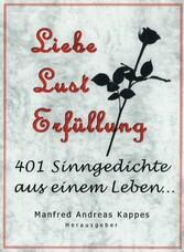 Liebe Lust Erfüllung - 401 Sinngedichte gegen d...