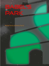 Babels Park - An ambiguous autobiography of a b...