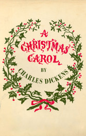 A Christmas Carol - In Prose. Being a Ghost Story of Christmas.