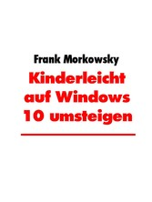 Kinderleicht auf Windows 10 umsteigen